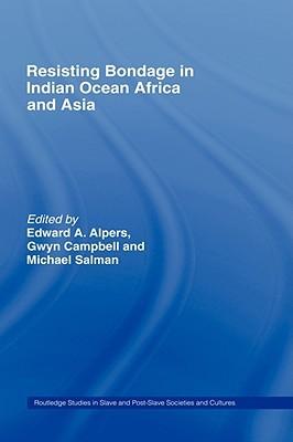 Resisting Bondage in Indian Ocean Africa and Asia