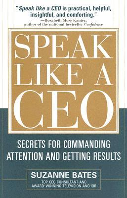 speak-like-a-ceo-secrets-for-commanding-attention-and-getting-results-secrets-for-communicating-attention-and-getting-results