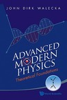 Advanced Modern Physics: Theoretical Foundations