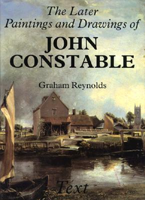 The Later Paintings and Drawings of John Constable