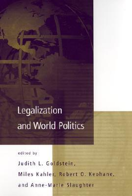Legalization and World Politics: Special Issue of International Organization
