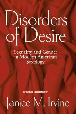 Disorders Of Desire by Janice M. Irvine