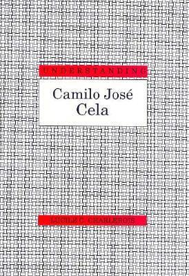 Understanding Camilo Jose Cela by Lucile C. Charlebois