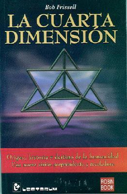 La Cuarta Dimension by Bob Frissell