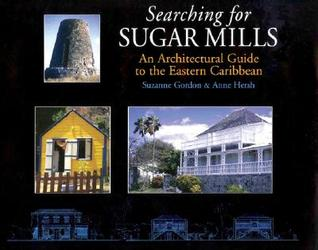 Searching for Sugar Mills: An Architectural Guide to the Eastern Caribbean PDF ePub por Suzanne Gordon 978-0333761519