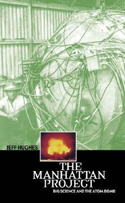 The Manhattan Project: Big Science and the Atom Bomb