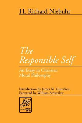 the responsible self an essay in christian moral philosophy by h 715544
