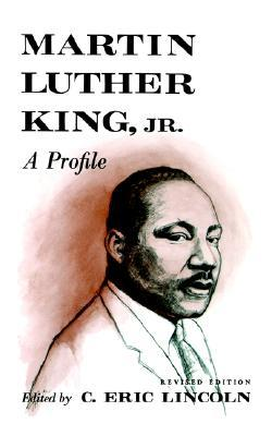 Martin Luther King, Jr.: A Profile