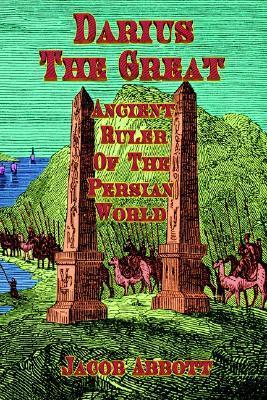 Darius the Great: Ancient Ruler of the Persian Empire