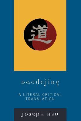 Daodejing: A Literal-Critical Translation