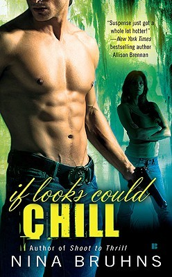 If Looks Could Chill by Nina Bruhns