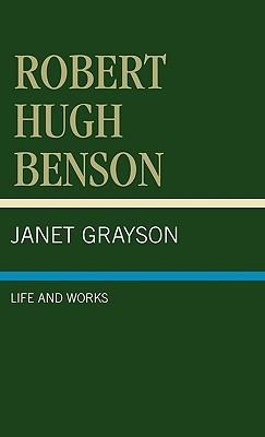 Robert Hugh Benson: Life and Works