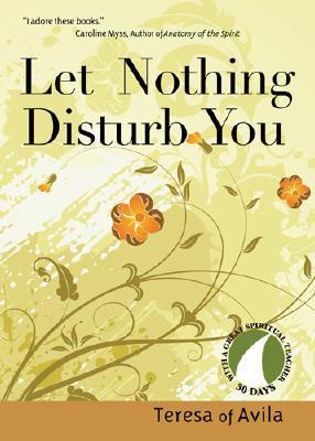 Let Nothing Disturb You by Teresa of Ávila