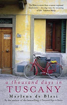 A Thousand Days in Tuscany: A Bittersweet Romance. Marlena de Blasi