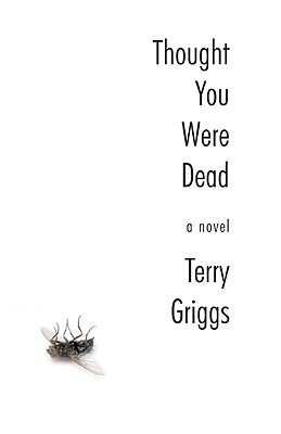 Thought You Were Dead by Terry Griggs