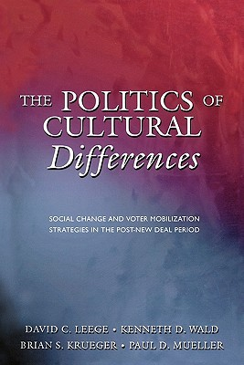 The Politics of Cultural Differences: Social Change and Voter Mobilization Strategies in the Post New Deal Period