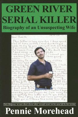 Green River Serial Killer: Biography of an Unsuspecting Wife