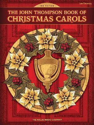The John Thompson Book of Christmas Carols: Later Elementary Level