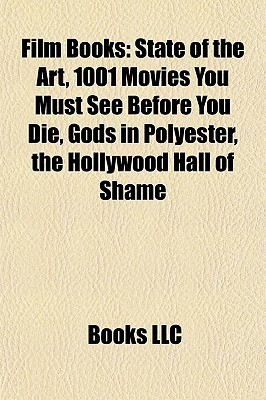 Film Book Introduction: State of the Art, 1001 Movies You Must See Before You Die, Gods in Polyester, the Hollywood Hall of Shame
