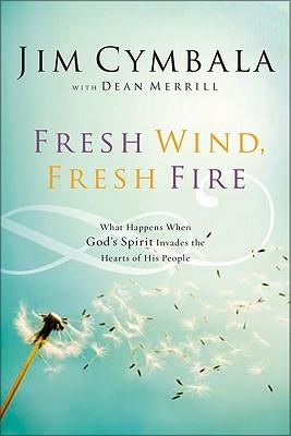 Fresh Wind, Fresh Fire by Jim Cymbala