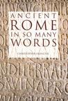 Ancient Rome in So Many Words