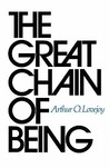 The Great Chain of Being: A Study of the History of an Idea
