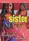Sister Sister by Babygirl Daniels