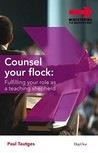 Counsel Your Flock: Fulfilling Your Role as a Teaching Shepherd