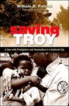 Saving Troy: A Year with Firefighters and Paramedics in a Battered City