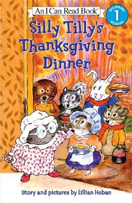 Silly Tilly's Thanksgiving Dinner by Lillian Hoban
