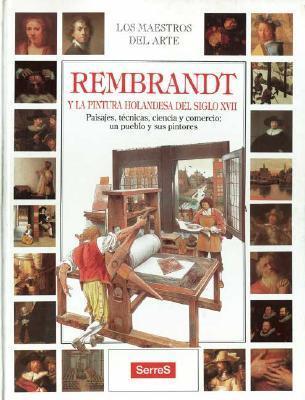 Rembrandt y la Pintura Holandesa del Siglo XVII = Rembrandt and Seventeenth-Century Holland