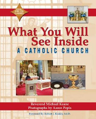 What You Will See Inside a Catholic Church by Michael Keane