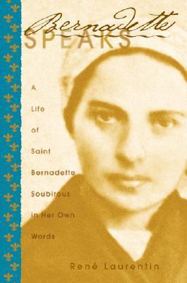 bernadette-speaks-a-live-of-saint-bernadette-soubirous-in-her-own-words