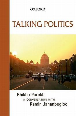 Talking Politics: Bhikhu Parekh in Conversation with Ramin Jahanbegloo