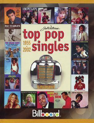 Joe Whitburn's Top Pop Singles 1955-2002 (Joel Whitburn's Top Pop Singles