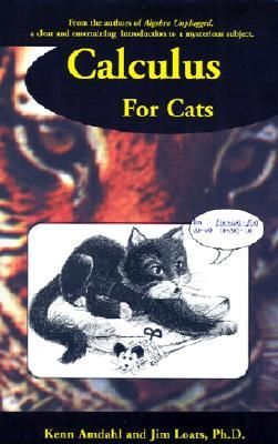 Calculus for Cats by Kenn Amdahl