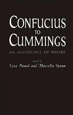 Confucius to Cummings: An Anthology of Poetry