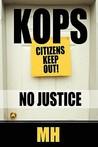 Kops: No Justice
