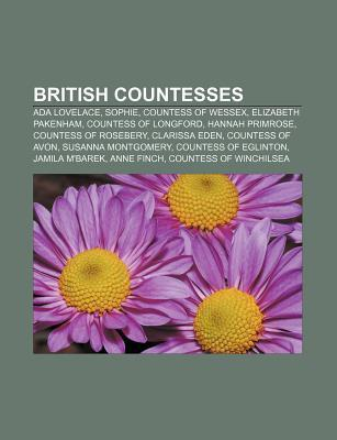 British Countesses: ADA Lovelace, Sophie, Countess of Wessex, Elizabeth Pakenham, Countess of Longford, Hannah Primrose, Countess of Rosebery
