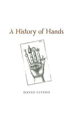 HISTORY OF HANDS by David Citino