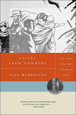Exiles from Nowhere: The Jews and the Canadian Elite