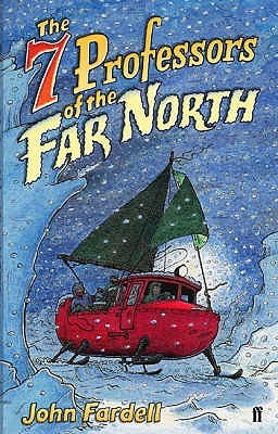 The Seven Professors of the Far North by John Fardell