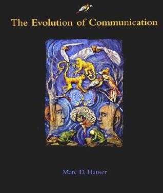 The Evolution of Communication (Bradford Books)