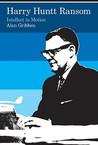Harry Huntt Ransom: Intellect in Motion
