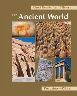 Great Events From History: The Ancient World: Prehistory 476 C.E.