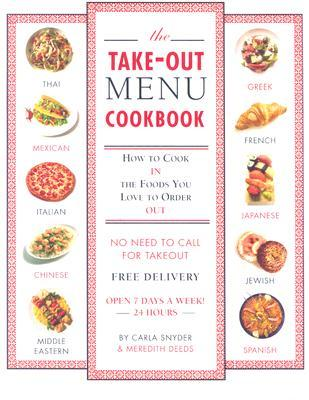 The Take-Out Menu Cookbook: How to Cook the Foods in You Love to Eat Out
