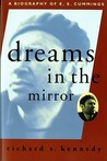 Dreams in the Mirror: A Biography of E.E. Cummings