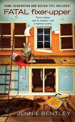 Fatal Fixer-Upper(A Do-It-Yourself Mystery 1)