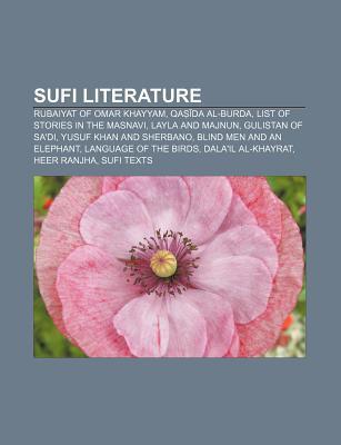 Sufi Literature: Rubaiyat of Omar Khayyam, Qa Da Al-Burda, List of Stories in the Masnavi, Layla and Majnun, Gulistan of Sa'di