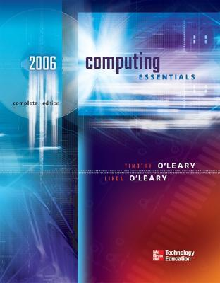 Computing Essentials 2006, Complete Edition [with Student CD]